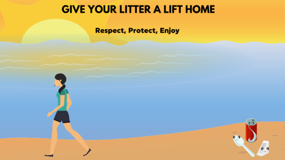 Give your litter a lift home.  Respect, Protect, Enjoy