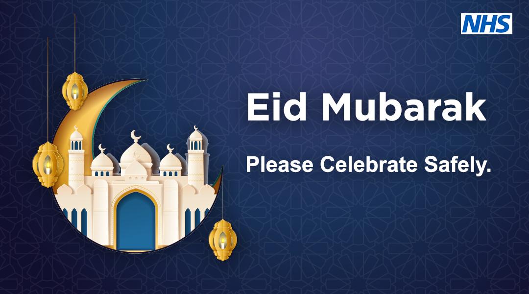NHS. Eid Mubarak.  Please celebrate safely