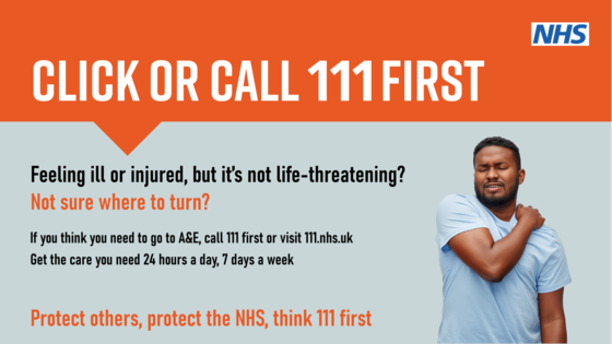 Click or call 111first.Feeling ill or injured but it's not life threatening? Not sure where to turn?  Call 111 first or visit111.nhs.uk.