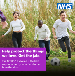 Help protect the things we love.  Get the jab.  The Covid-19 vaccine is the best way to protect yourself and others from the virus