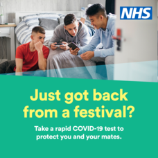 Just got back from a festival?  Take a rapid Covid-19 test to protect you and your mates