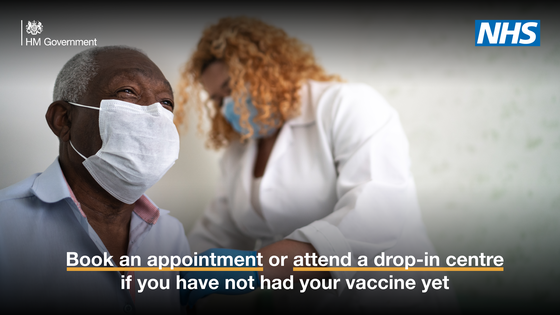 HM Government NHS Book an appointment or attend a drop-in centre if you have not had your vaccine yet