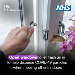 HM Government.  NHS. Open windows to let fresh air in to help disperse Covid-19 particles when meeting others indoors