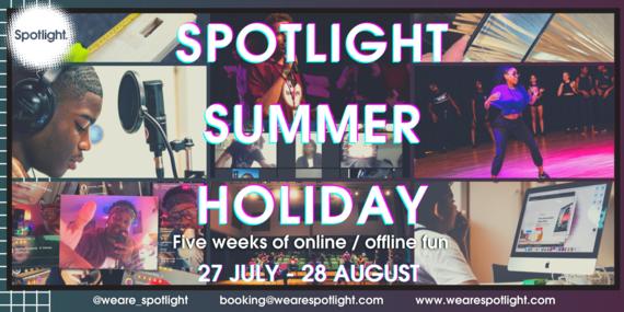 Text: Spotlight Summer Holiday. Five weeks of online / offline fun. 27 July - 28 August.