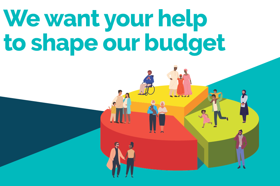 Have your say on our budget
