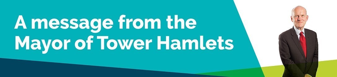 Message from the Mayor of Tower Hamlets