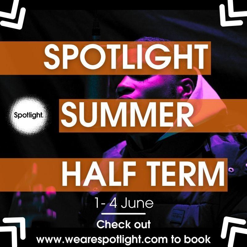 Spotlight half term programme