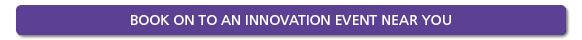 Innovation - Book onto an innovation event near you