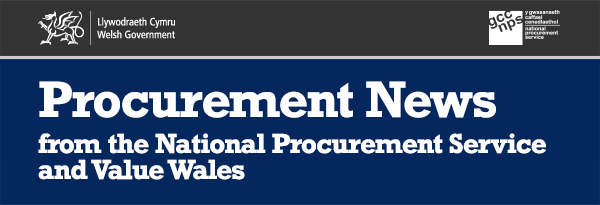 Procurement News from the National Procurement Service and Value Wales