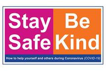 Stay Safe Be Kind