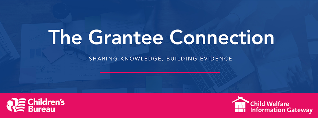 The Grantee Connection - Sharing Knowledge, Building Evidence