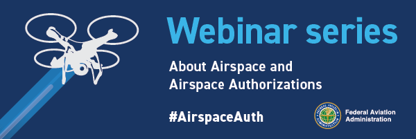 Webinar Series: About Airspace and Airspace Authorizations Banner
