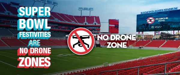 No Drone Zone Super Bowl LV Banner