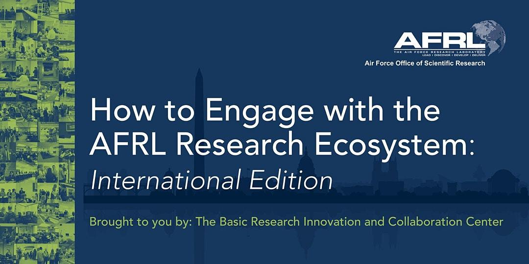 How to Engage with the AFRL Research Ecosystem: International Edition