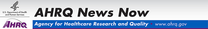 AHRQ News Now