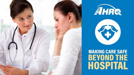 AHRQ Image_Making Care Safe Beyond the Hospital