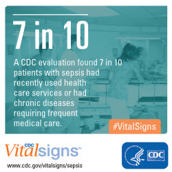 A CDC evaluation found 7 in 10 patients with sepsis had recently used healthcare services...
