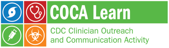 c o c a learn - c d c clinical outreach and communication activity
