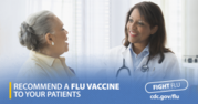 Recommend a flu vaccine to your patients