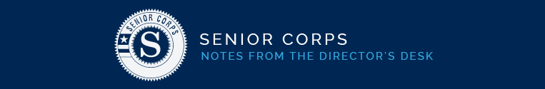 Senior Corps, Notes from the Director's Desk
