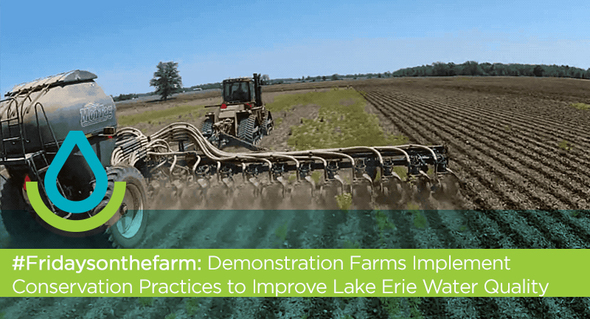 #Fridaysonthefarm: Demonstration Farms Implement Conservation Practices to Improve Lake Erie Water Quality