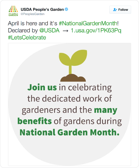 April is here and it's #NationalGardenMonth! Declared by @USDA → http://1.usa.gov/1PK63Pq  #LetsCelebrate