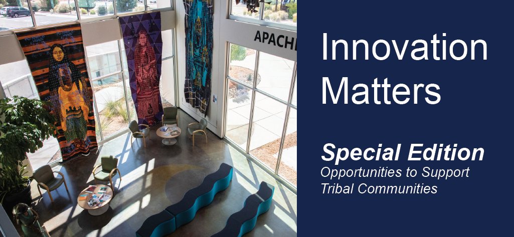 Innovation Matters | Special Edition: Opportunities to Support Tribal Communities