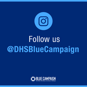 Follow us at DHS Blue Campaign