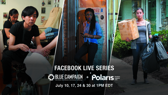 Blue Campaign and Polaris Facebook Lives July 10th 17th 24th 30th 1PM