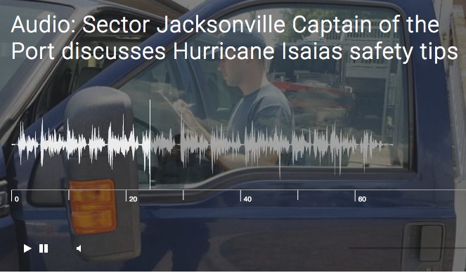 Audio: Sector Jacksonville Captain of the Port discusses Hurricane Isaias safety tips