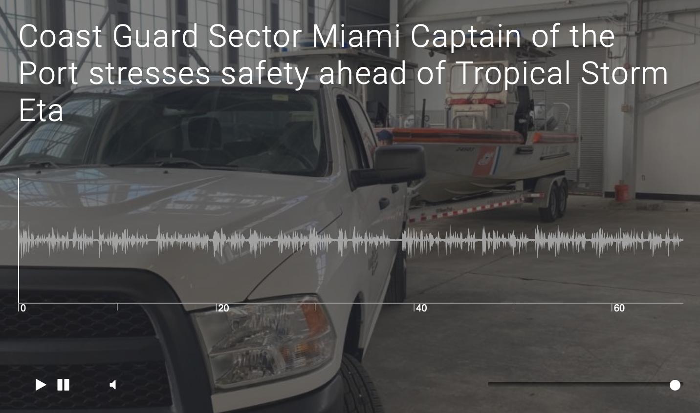 Coast Guard Sector Miami Captain of the Port stresses safety ahead of Tropical Storm Eta