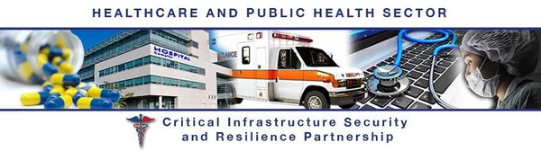 Healthcare And Public Health Sector - Critical Infrastructure Security and Resilience Partnership Banner