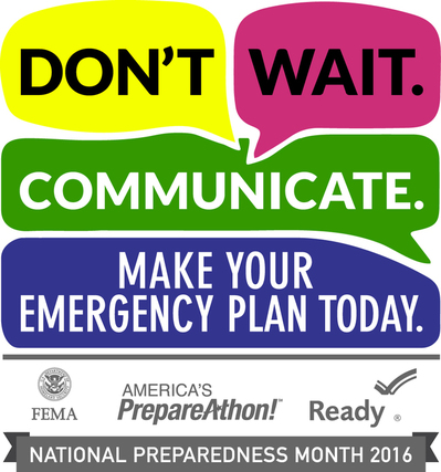 Dont Wait. Communicate. Make Your Emergency Preparedness Plan. Logo from ready.gov for national preparedness month.