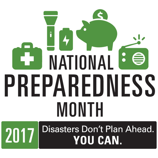 National Preparedness Month 2017: Disasters Don't Plan Ahead. You Can.