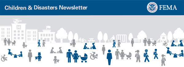 FEMA Children and Disasters newsletter