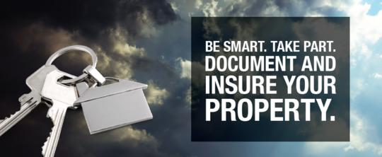 Be smart. Take part. Document and insure your property.