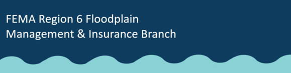FEMA Region 6 Floodplain Management & Insurance Branch email header with blue waves