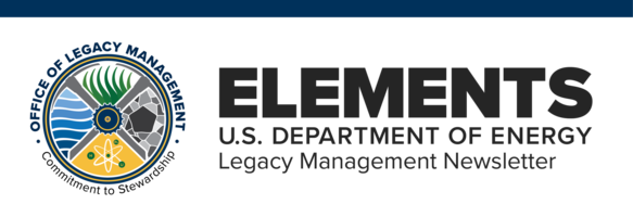 Elements U S Department of Energy Legacy Management Newsletter