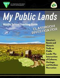 America's Scenic and Historic Trails on Public Lands: The Intersection of Cultures, Heritage and Outdoor Recreation teacher guide cover. Photo by BLM.