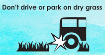 A graphic that reads don't drive or park on dry grass.