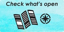 A graphic that reads Check what's open.