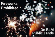 Fireworks prohibited on public lands.