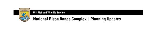 U.S. Fish and Wildlife Service | National Bison Range Complex | Planning Updates