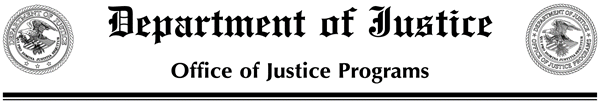 Department of Justice, Office of Justice Programs