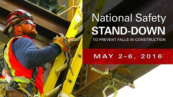 National Safety Stand-Down to Prevent Falls in Construction: May 2-6, 2016