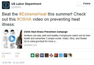 heat tweet - US Labor Department @USDOL Beat the #ExtremeHeat this summer! Check out this #OSHA video on preventing heat illness:https://twitter.com/USDOL/status/744244656817332225