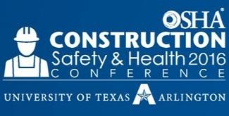 OSHA Construction Safety & Health 2016 Conference. University of Texas Arlington