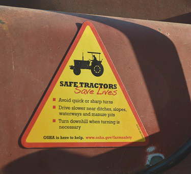 Safe Tractors Save Lives. Avoid quick or sharp turns. Drive slower near ditches, slopes, waterways and manure pits. Turn downhill when turning is necessary. OSHA is here to help. www.osha.gov/farmsafety