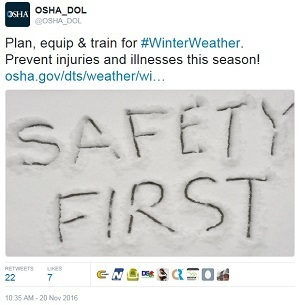winter weather tweet  - @OSHA_DOL Plan, equip & train for #WinterWeather. Prevent injuries & illnesses this season! osha.gov/dts/weather/winter_weather/ SAFETY FIRST