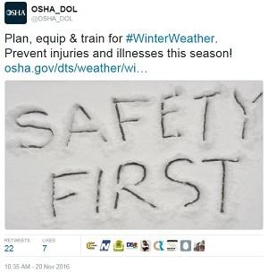 winter weather tweet  - @OSHA_DOL Plan, equip & train for #WinterWeather. Prevent injuries & illnesses this season! osha.gov/dts/weather/winter_weather/ SAFETY FIRST